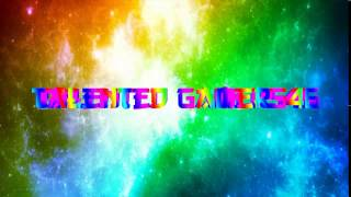 Talented Gamer546 NEW INTRO