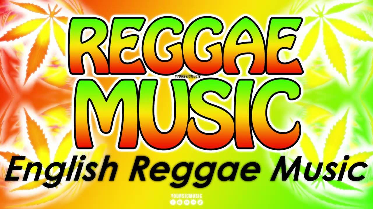 Download English Reggae Music 2021 Relaxing - Non Stop Reggae Compilation | Vol  11