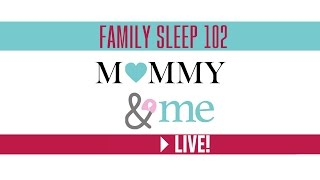 FAMILY SLEEP 102 | Mommy & Me LIVE!
