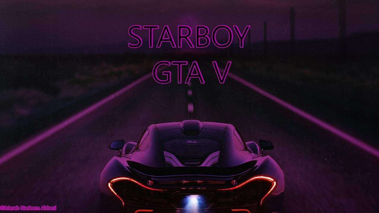 Starboy - (The Weeknd Feat. Daft Punk) GTA V style - YouTube