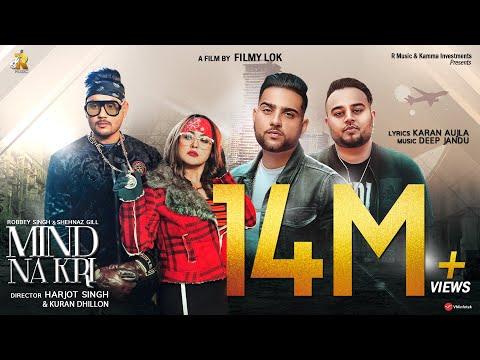mind-na-kri---robbey-singh- -shehnaz-gill- -karan-aujla- -deep-jandu- -latest-punjabi-song-2019