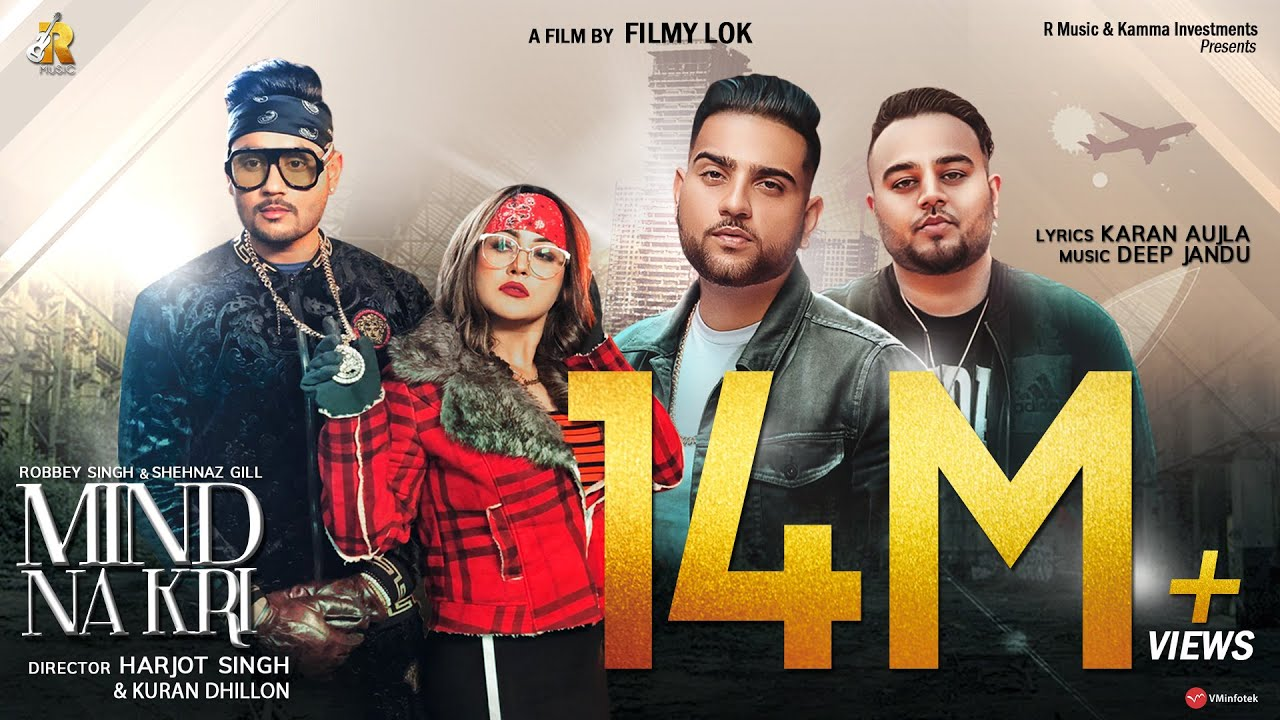Mind Na Kri - Robbey Singh | Shehnaz Gill | Karan Aujla | Deep Jandu | Latest Punjabi Song 2019
