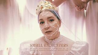 SMALL ENCOUNTERS |TEASER I