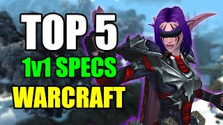 Top 5 DPS Specs for Duels, Best 1v1 Classes in World of Warcraft [WoW PvP WoD 6.2 Duels]