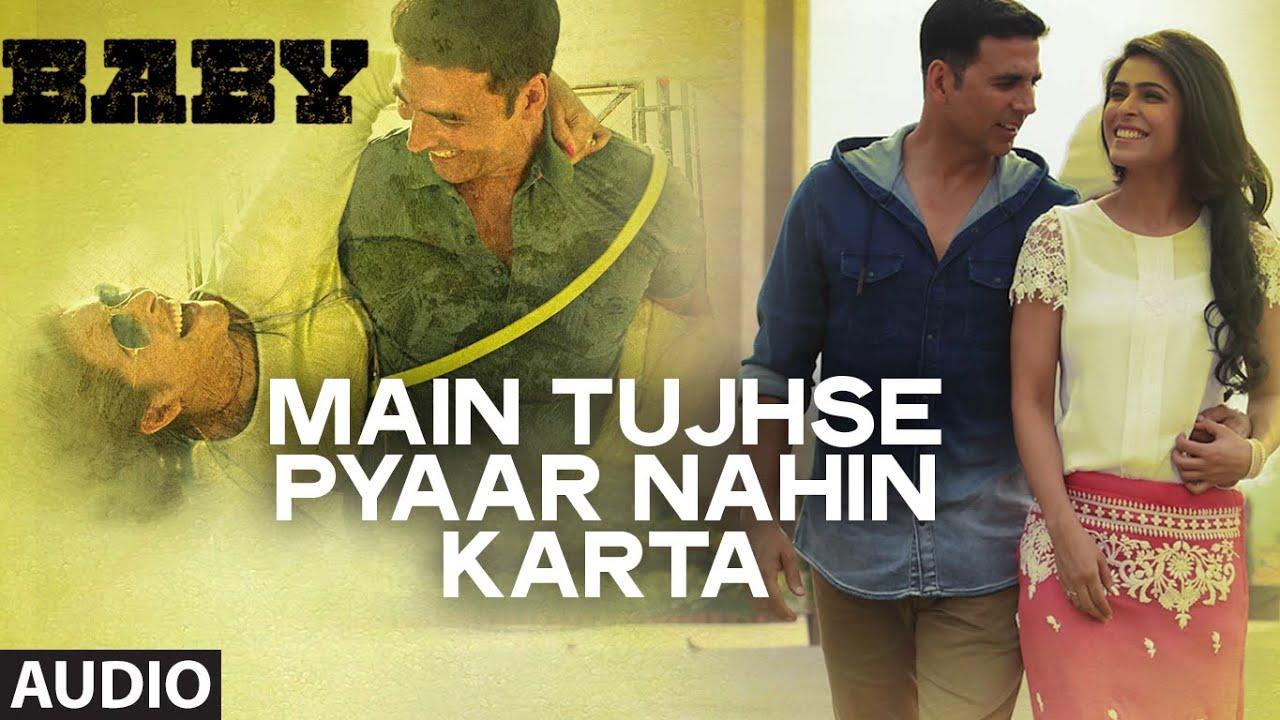 Main Tujhse Pyaar Nahin Karta - Baby (2015)