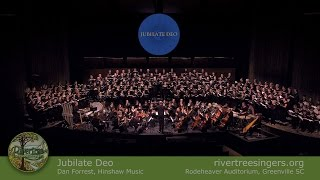 Jubilate Deo – Dan Forrest – COMPLETE – Rivertree Singers & Friends