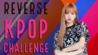 Reverse Kpop Challenge