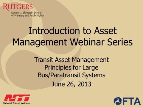 Main Presentation - Transit Asset Management Principles for Large Bus/Paratransit Systems