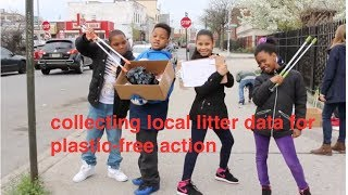We Are Citizen Scientists! - students collectlocal litter dataforplastic-free action