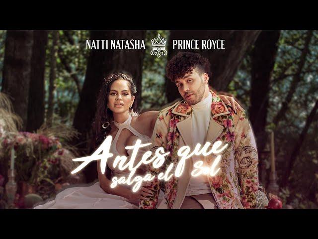 Natti Natasha x Prince Royce - ANTES QUE SALGA EL SOL [OFFICIAL VIDEO]