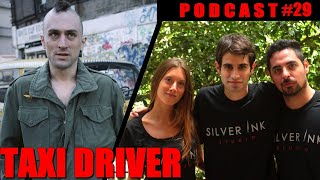 Silver Ink Podcast #29- Taxi Driver