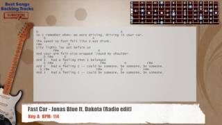 Fast Car - Jonas Blue ft. Dakota (Radio Edit) Guitar Backing Track with chords and lyrics