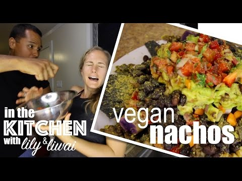 Cook with Us! [[Vegan Nachos]] – The Sexy Tablespoon with Lily & Liwai