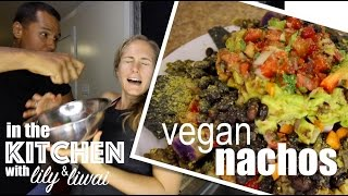 Cook with Us! [[Vegan Nachos]] - The Sexy Tablespoon with Lily & Liwai