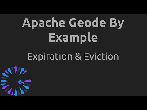 Apache Geode By Example - #7 Expiration & Eviction