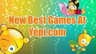 New Games on Yepi- The best free online games on yepi.com