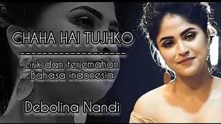 Download Lagu India SedihII CHAHA HAI TUJHKO [Debolina Nandi II Mann II Lirik dan Terjemahan Bahasa Indonesia