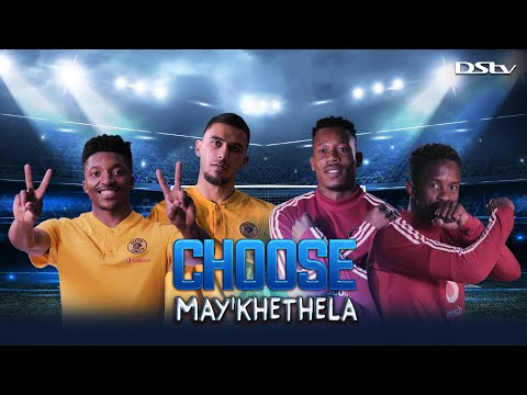 choose-may'khethela---kaizer-chiefs-and-orlando-pirates-|-dstv