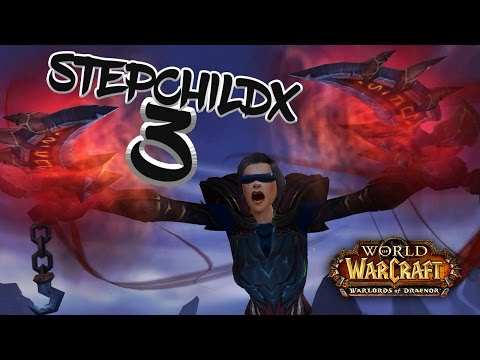 Stepchildx 3 :: High Rated Rogue PvP Movie (WoD 6.2+)