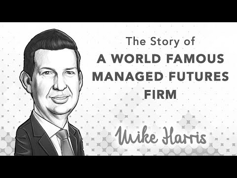 President of Famous Managed Futures Firm Tells All | with Mike Harris
