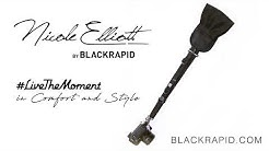 The Nicole Elliott by BLACKRAPID: #LiveTheMoment in Comfort and Style! – 2020