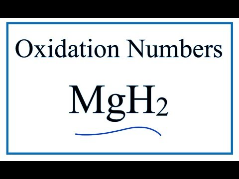 How To Find The Oxidation Number For H In MgH2     (Magnesium Hydride)