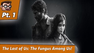 The Last of Us: The Fungus Among Us (Pt. 2)