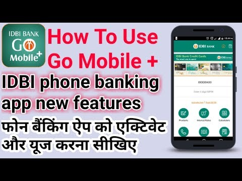 How To Use Go Mobile + Mobile Banking App Of IDBI BANK | IDBI Go Mobile Activation | IDBI App