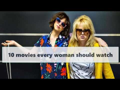 10 movies every woman should watch