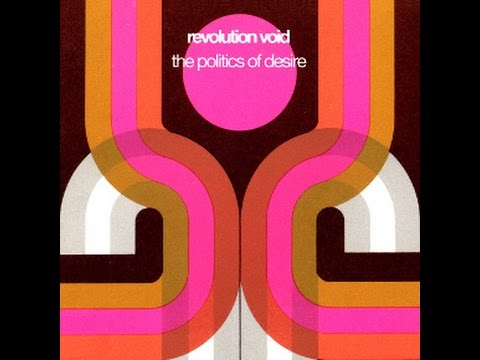 Revolution Void - The Politics of Desire FULL ALBUM