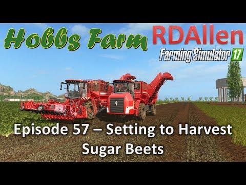 Farming Simulator 17 Hobbs Farm E57 - Setting Up for Sugar Beet Harvesting