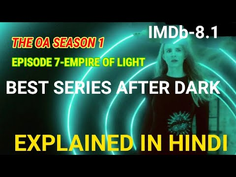 Download The OA season 1 episode 7 Explained In Hindi