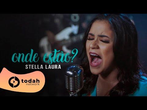 Stella Laura – Onde Estão? (Letra)