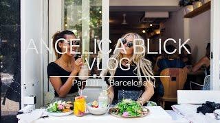 Barcelona vlog / ANGELICABLICK.SE
