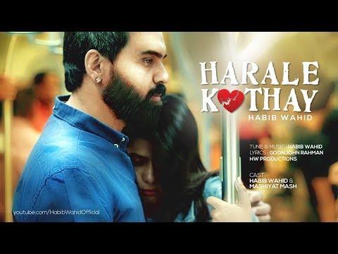 Habib Wahid – Harale Kothay - mp3 letöltés