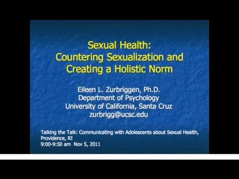 Sexual Health: Countering Sexualization and Creating a Holistic Norm -Dr  Zurbriggen