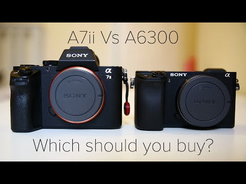 Sony A7ii vs Sony A6300 - Which one is right for you? (Read Description)