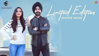 Limited Edition (Official Music Video) Manna Maan | Jappy Bajwa | Jashan Grewal | Kytes Media