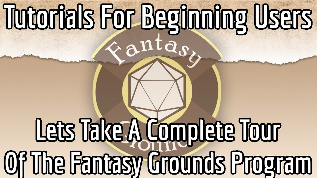 Fantasy Grounds For Beginners -- Let's Take A Tour Complete Tour Of The  Fantasy Grounds Program