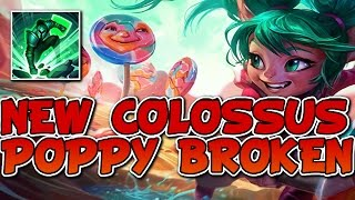 NEW COLOSSUS POPPY BROKEN?!? - PRE SEASON 7 POPPY TOP GAMEPLAY!