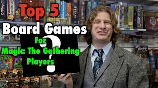 MTG - Top 5 Board Games For Magic: The Gathering Players