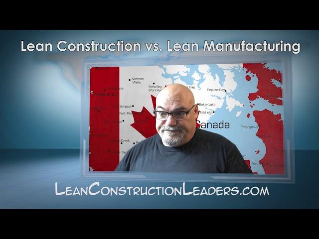 Video 1- Lean Construction versus Lean Manufacturing