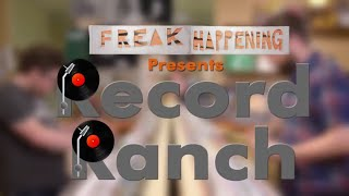 Record Ranch Episode 1: Freaky Deaky