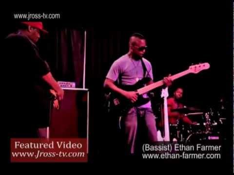 """James Ross @ (Bassman) - Ethan Farmer """"Featured Video @ www.Jross-tv.com"""