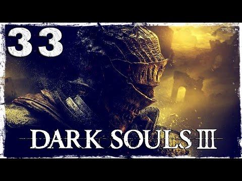 Смотреть прохождение игры Dark Souls 3. #33: Подземелье Иритилла.