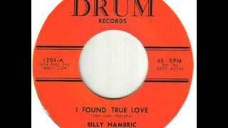 Billy Hambric I Found True Love