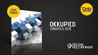 Okkupied - Embargo Dub [Delta9 Recordings] [Free] Resimi