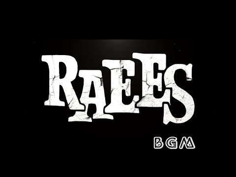 Raees | Full Movie BGM collection | 2017