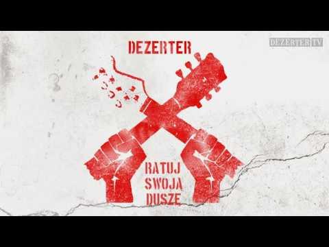 Dezerter - Ratuj swoją duszę (official audio)