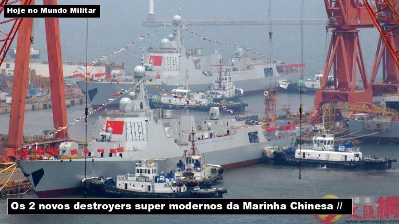Os 2 novos destroyers super modernos da Marinha Chinesa